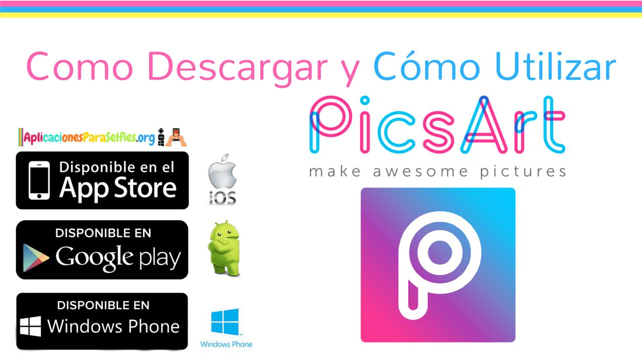 como descargar picsart para android, ios y windows phone
