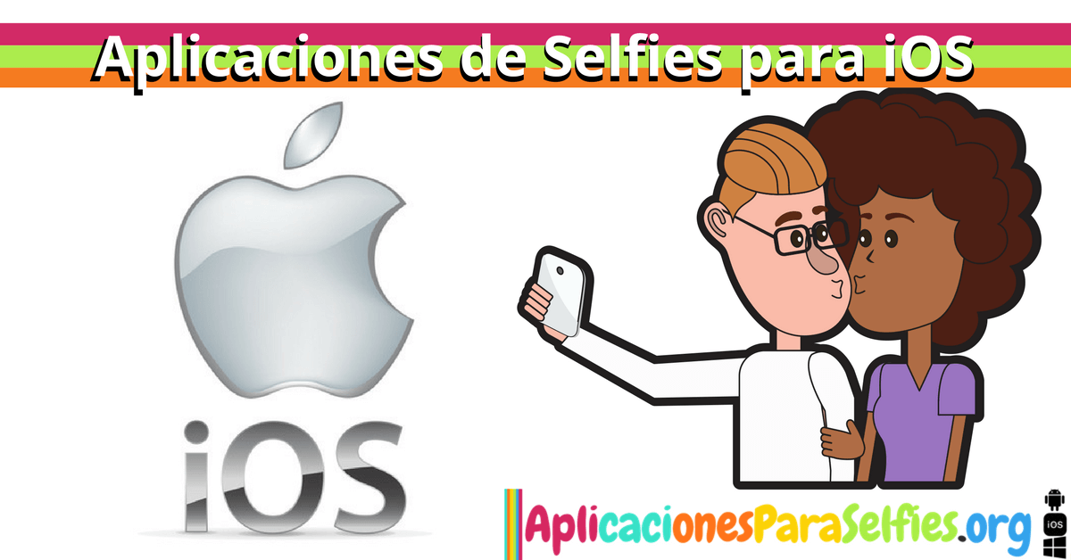 aplicaciones de selfies para iOS (iPhone o iPad)