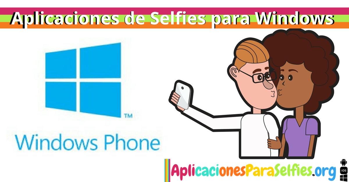 Descargar Aplicaciones de Selfies para Windows 10 Mobile y Windows Phone