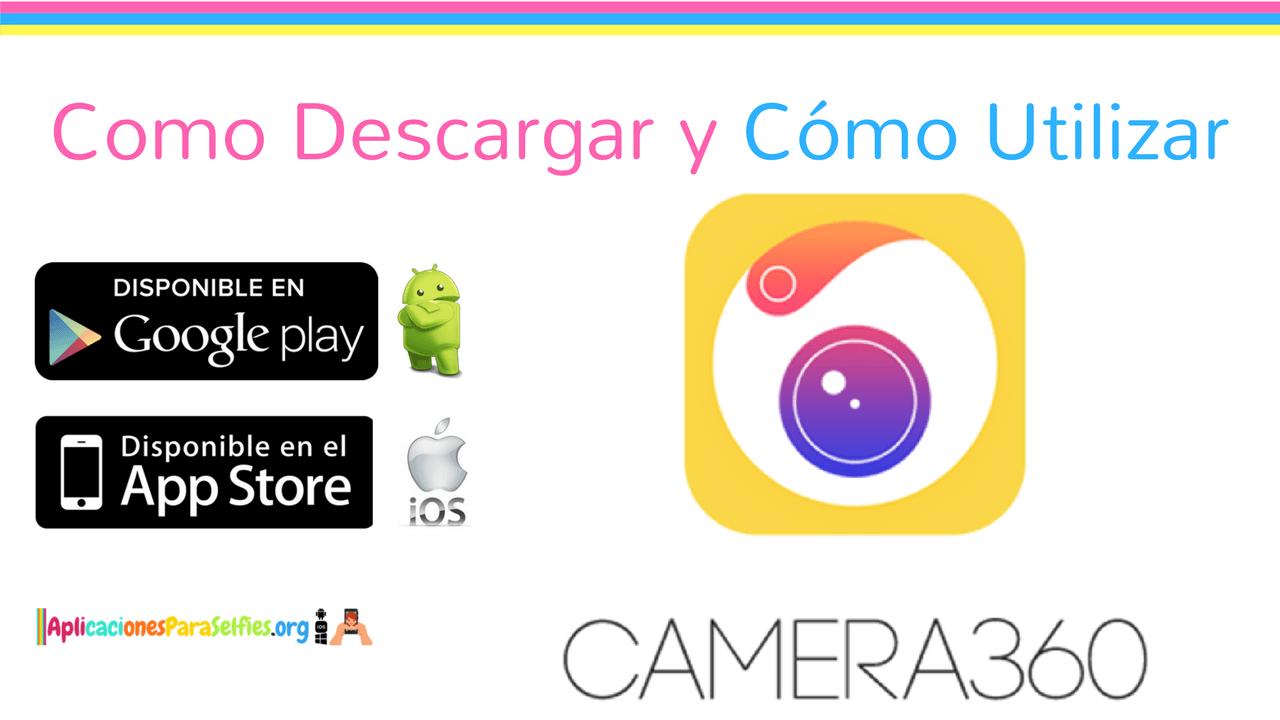 Descargar Camera360 para Android, APK e iOS