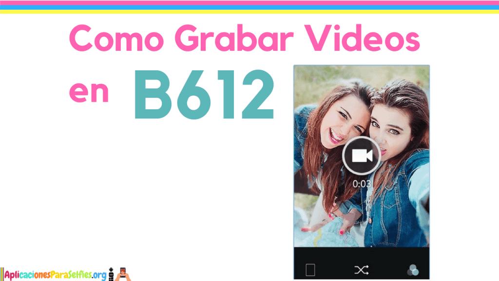 como hacer videos en b612