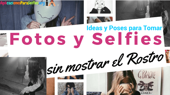 ideas para tomarte fotos sin mostrar tu cara