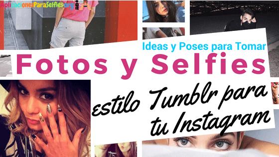 ideas de poses para fotos tipo tumblr para instagram