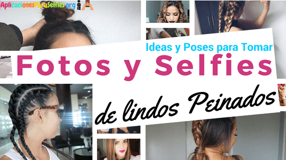 ideas de peinados para tomar selfies